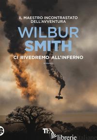 CI RIVEDREMO ALL'INFERNO - SMITH WILBUR