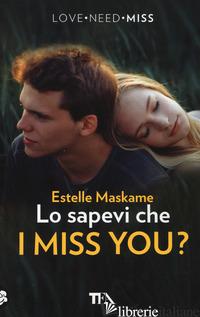 LO SAPEVI CHE I MISS YOU? - MASKAME ESTELLE