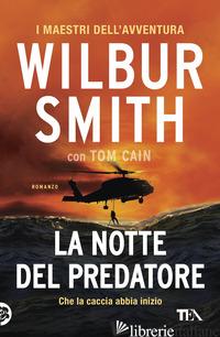 NOTTE DEL PREDATORE (LA) - SMITH WILBUR; CAIN TOM