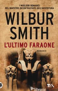 ULTIMO FARAONE (L') - SMITH WILBUR