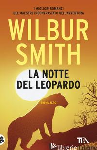 NOTTE DEL LEOPARDO (LA) - SMITH WILBUR