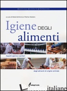 IGIENE DEGLI ALIMENTI. ASPETTI IGIENICO-SANITARI DEGLI ALIMENTI DI ORIGINE ANIMA - SCHIRONE M. (CUR.); VISCIANO P. (CUR.)