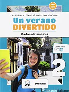 VERANO DIVERTIDO. PER LA SCUOLA MEDIA. CON CD-AUDIO (UN). VOL. 2 - RAMOS CATALINA; SANTOS MARIA JOSE'; SANTOS M. MERCEDES