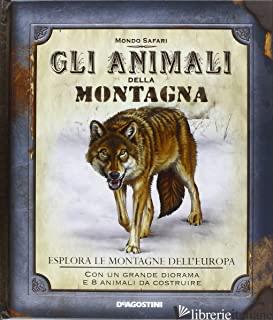 ANIMALI DELLA MONTAGNA. ESPLORA LE MONTAGNE DELL'EUROPA. EDIZ. ILLUSTRATA. CON G - HONOVICH NANCY