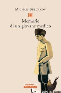 MEMORIE DI UN GIOVANE MEDICO - BULGAKOV MICHAIL; PRINA S. (CUR.)