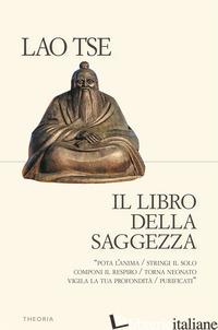 LIBRO DELLA SAGGEZZA (IL) - LAO TZU
