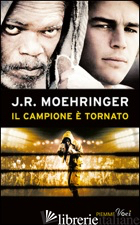 CAMPIONE E' TORNATO (IL) - MOEHRINGER J. R.