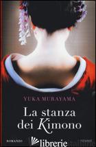 STANZA DEI KIMONO (LA) - MURAYAMA YUKA