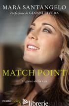 MATCH POINT. IL GIOCO DELLA VITA - SANTANGELO MARA