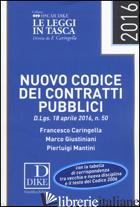 NUOVO CODICE DEI CONTRATTI PUBBLICI - CARINGELLA FRANCESCO; GIUSTINIANI MARCO; MANTINI PIERLUIGI