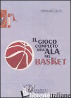 GIOCO COMPLETO DELL'ALA NEL BASKET. DVD. CON LIBRO (IL) - KESSLER MARV