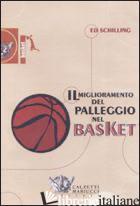 MIGLIORAMENTO DEL PALLEGGIO NEL BASKET. DVD. CON LIBRO (IL) - SCHILLING ED