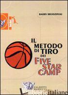 METODO DI TIRO DEI FIVE STAR CAMP. DVD. CON LIBRO (IL) - BRODZINSKI BARRY