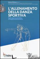 ALLENAMENTO DELLA DANZA SPORTIVA. DALLA TEORIA SCIENTIFICA ALL'APPLICAZIONE PRAT - D'OTTAVIO S. (CUR.)