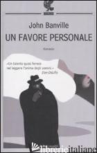 FAVORE PERSONALE (UN) - BANVILLE JOHN