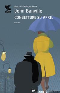 CONGETTURE SU APRIL - BANVILLE JOHN