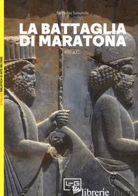 BATTAGLIA DI MARATONA. 490 A.C. LA PRIMA INVASIONE PERSIANA DELLA GRECIA (LA) - SEKUNDA NICHOLAS