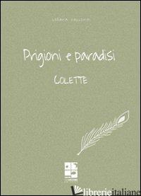 PRIGIONI E PARADISI - COLETTE