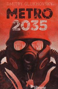 METRO 2035 - GLUKHOVSKY DMITRY