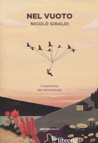 NEL VUOTO. IL CAMMINO DEI DIMENTICATI - GIRALDI NICOLO'