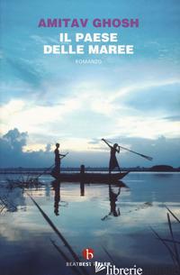 PAESE DELLE MAREE (IL) - GHOSH AMITAV