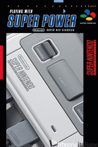 PLAYING WITH SUPER POWER. SUPER NES CLASSICS - HALEY SEBASTIAN; MARIE MEAGAN