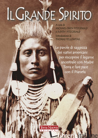 GRANDE SPIRITO. LE PAROLE DI SAGGEZZA DEI NATIVI AMERICANI PER RISCOPRIRE IL LEG - FITZGERALD M. O. (CUR.); FITZGERALD J. (CUR.)