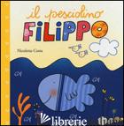 PESCIOLINO FILIPPO. EDIZ. ILLUSTRATA (IL) - COSTA NICOLETTA