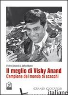 MEGLIO DI VISHY ANAND. CAMPIONE DEL MONDO DI SCACCHI (IL) - ANAND VISHY; NUNN JOHN