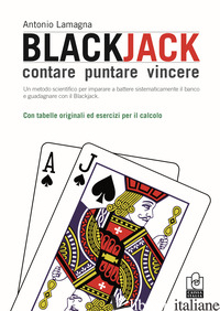 BLACKJACK. CONTARE, PUNTARE, VINCERE - LAMAGNA ANTONIO