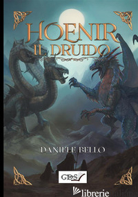 HOENIR IL DRUIDO - BELLO DANIELE