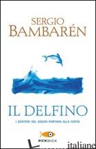 DELFINO (IL) - BAMBAREN SERGIO