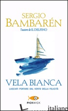 VELA BIANCA - BAMBAREN SERGIO