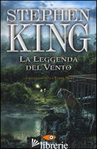 LEGGENDA DEL VENTO. LA TORRE NERA (LA) - KING STEPHEN