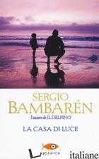 CASA DI LUCE (LA) - BAMBAREN SERGIO