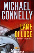 LAME DI LUCE - CONNELLY MICHAEL