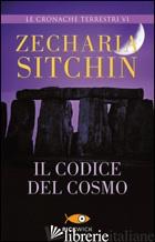 CODICE DEL COSMO. LE CRONACHE TERRESTRI (IL) - SITCHIN ZECHARIA