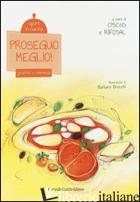 PROSEGUO MEGLIO! PRANZO E MERENDA. SPORT IN CUCINA. EDIZ. ILLUSTRATA - CISCOD (CUR.); RIFOSAL (CUR.)