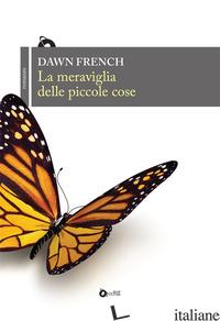 MERAVIGLIA DELLE PICCOLE COSE (LA) - FRENCH DAWN