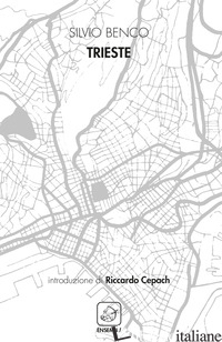 TRIESTE - BENCO SILVIO; PONTUALE D. (CUR.); CEPACH R. (CUR.)