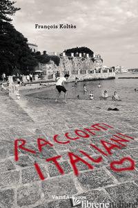 RACCONTI ITALIANI - KOLTES FRANCOIS