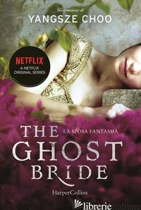 GHOST BRIDE. LA SPOSA FANTASMA (THE) - CHOO YANGSZE
