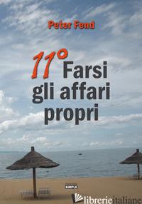 11° FARSI GLI AFFARI PROPRI - FEND PETER