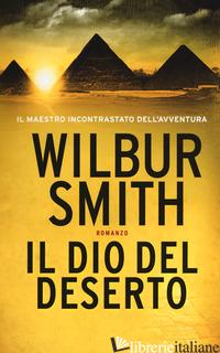 DIO DEL DESERTO (IL) - SMITH WILBUR