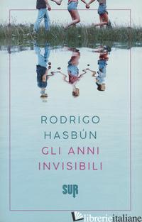 ANNI INVISIBILI (GLI) - HASBUN RODRIGO