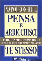 PENSA E ARRICCHISCI TE STESSO - HILL NAPOLEON