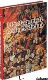 PROTAGONISTI DELLA MEDICINA (I) - STERPELLONE LUCIANO