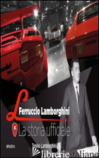 FERRUCCIO LAMBORGHINI. LA STORIA UFFICIALE - LAMBORGHINI TONINO