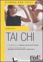 TAI CHI. EDIZ. ILLUSTRATA - AUSTIN ANDREW