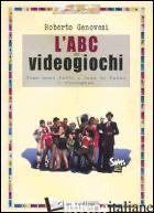 ABC DEI VIDEOGIOCHI (L') - GENOVESI ROBERTO